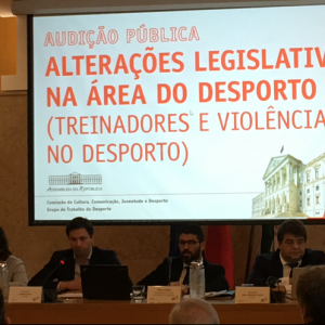 Audição Pública na Assembleia da República – Treinadores e Violência no Desporto